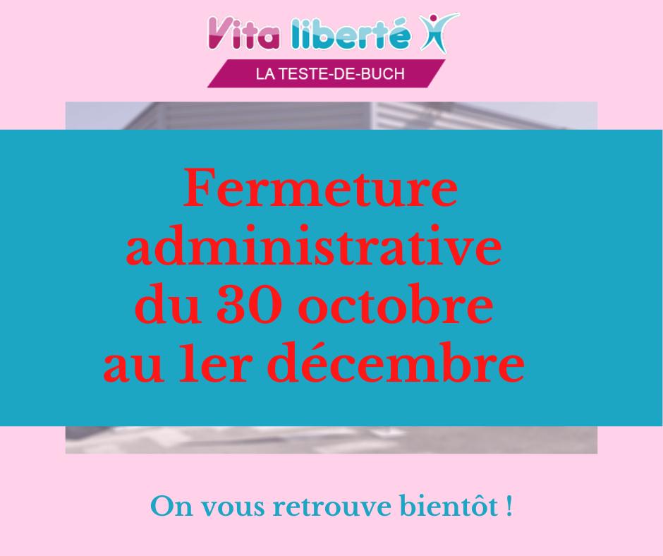 Annonce Fermeture Reconfinement Vita Liberté La Teste